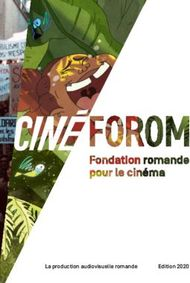 La production audiovisuelle romande Edition 2020 - Cinéforom